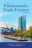The Fundamentals of Trade Finance, 3rd Edition (Paperback)