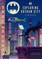 Exploring Gotham City: An Illustrated Guide - Exploring (Hardback)