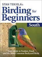 Stan Tekiela's Birding for Beginners: South: Your Guide to Feeders, Food, and the Most Common Backyard Birds - Bird-Watching Basics (Paperback)