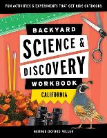 Backyard Science & Discovery Workbook: California: Fun Activities & Experiments That Get Kids Outdoors - Nature Science Workbooks for Kids (Paperback)