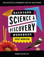 Backyard Science & Discovery Workbook: Rocky Mountains: Fun Activities & Experiments That Get Kids Outdoors - Nature Science Workbooks for Kids (Paperback)