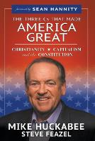 The Three CS That Made America Great: Christianity, Capitalism and the Constitution (Paperback)