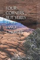 Four Corners but Verily Only Two Choices (Paperback)