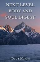 Next Level Body and Soul Digest (Paperback)