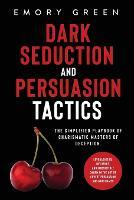 Dark Seduction and Persuasion Tactics
