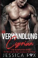 Die Verwandlung des Cyprian: Ein Milliardar Bad Boy Liebesroman Sammlung (Paperback)