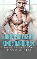 Daddys jungfrauliches Kindermadchen: Ein Single-Daddy & Kindermadchen Liebesroman - Gerettet Von Dem Arzt 3 (Hardback)