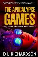 The Apocalypse Games: Welcome to the Apocalypse Books 1 to 3 (Paperback)