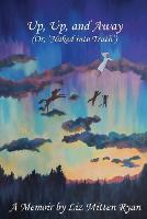 Up, Up, And Away: (Or; 'Naked into Truth') (Paperback)