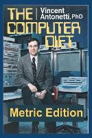The Computer Diet - Metric Edition (Paperback)