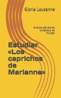 Estudiar Los caprichos de Marianne: Analisis del drama romantico de Musset (Paperback)