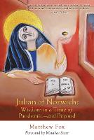 Julian of Norwich: Wisdom in a Time of Pandemic-And Beyond (Paperback)
