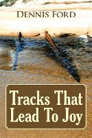 Tracks That Lead to Joy (Paperback)