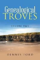 Genealogical Troves: Volume Two (Paperback)