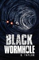 The Black Wormhole (Paperback)