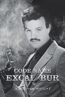 Code Name Excalibur (Paperback)
