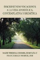 Discerniendo Vocaciones a La Vida Apostolica, Contemplativa Y Eremitica (Paperback)