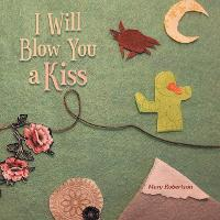 I Will Blow You a Kiss (Paperback)