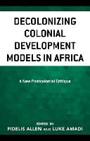 Decolonizing Colonial Development Models in Africa