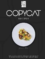 Copycat Recipes: How to Quickly Master The 99 Most Popular Recipes in Cracker Barrel, Comfortably From Your Home. (Hardback)