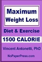 Maximum Weight Loss - 1500 Calorie: Using Diet & Exercise (Paperback)