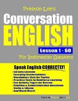 Preston Lee's Conversation English For Indonesian Speakers Lesson 1 - 60 - Preston Lee's English for Indonesian Speakers (Paperback)