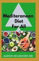 Mediteranean Diet for All: A Complete Guide on Mediterranean Diet for Beginners (Paperback)