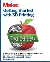 Getting Started with 3D Printing, 2e