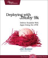 Deploying with JRuby 9k: Deliver Scalable Web Apps Using the Jvm (Paperback)