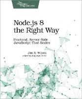 Node.js 8 the Right Way (Paperback)