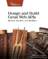 Design and Build Great Web APIs
