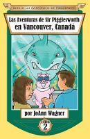 Las Aventuras de Sir Pigglesworth en Vancouver, Canada - Serie de las Aventuras de Sir Pigglesworth 2 (Paperback)