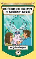 Las Aventuras de Sir Pigglesworth en Vancouver, Canada - Serie de las Aventuras de Sir Pigglesworth 2 (Hardback)