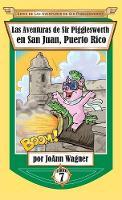 Las Aventuras de Sir Pigglesworth en San Juan, Puerto Rico - Serie de Aventuras de Sir Pigglesworth 7 (Hardback)
