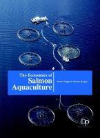 The Economics of Salmon Aquaculture (Hardback)