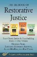 The Big Book of Restorative Justice: Four Classic Justice & Peacebuilding Books in One Volume - Justice and Peacebuilding (Paperback)
