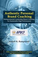 Authentic Personal Brand Coaching: Entrepreneurial Leadership Brand Coaching for Sustainable High Performance (Paperback)