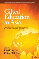 Gifted Education in Asia: Problems and Prospects - Chinese American Educational Research and Development Association Book Series (Paperback)