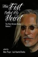This Fist Called My Heart: The Peter McLaren Reader, Volume I - Marxist, Socialist, and Communist Studies in Education (Paperback)