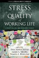 Stress and Quality of Working Life: Conceptualizing and Assessing Stress - Stress and Quality of Working Life (Paperback)