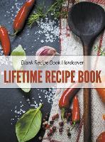 Blank Recipe Book Hardcover: Lifetime Recipe Book (Hardback)