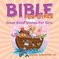 Bible for Girls: Great Bible Stories for Girls (Paperback)