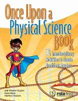 Once Upon a Physical Science Book: 12 Interdisciplinary Lessons to Create Confident Readers (Paperback)