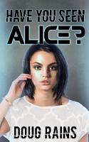 Have You Seen Alice? (Paperback)