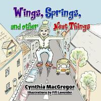 Wings, Springs, and Other Neat Things (Paperback)