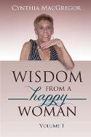 Wisdom from a Happy Woman - Wisdom 1 (Paperback)