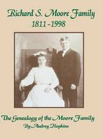 Richard S. Moore Family: The Genealogy of the Moore Family (Paperback)