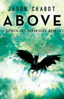 Above - Broken Sky Chronicles 2 (Hardback)