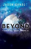 Beyond: Broken Sky Chronicles, Book 3 (Hardback)
