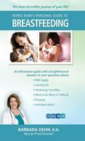 Nurse Barb's Personal Guide to Breastfeeding: The Most Incredible Journey of Your Life! (Hardback)